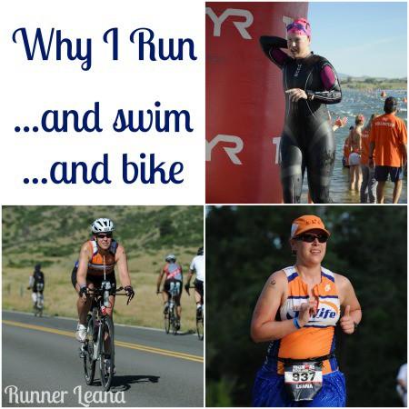 Why I Run…and swim…and bike
